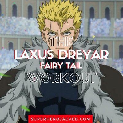 Laxus Dreyar Workout