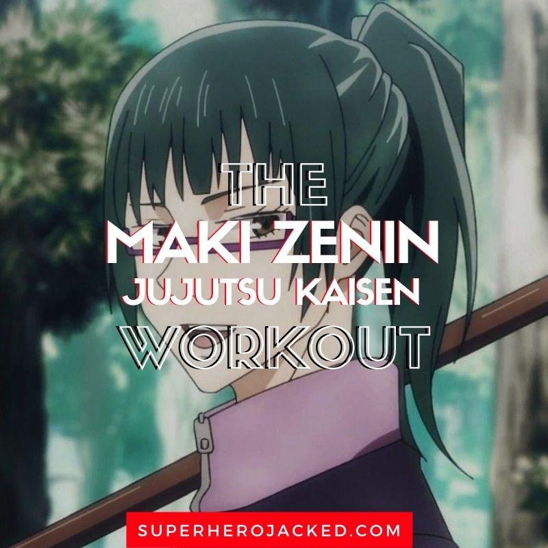 Maki Zenin Workout Routine Train Like Jujutsu Kaisen Second Year