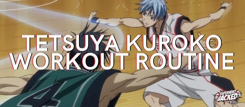 Tetsuya Kuroko Workout