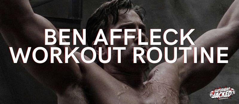 Ben Affleck Batman Workout Routine