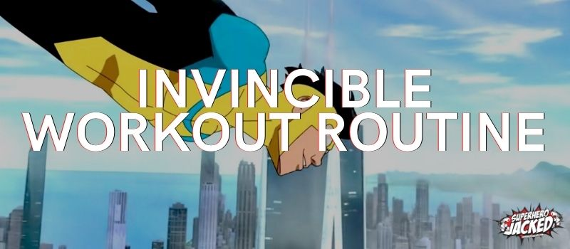 Invincible Workout Routine