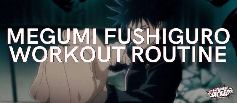 Megumi Fushiguro Workout Routine