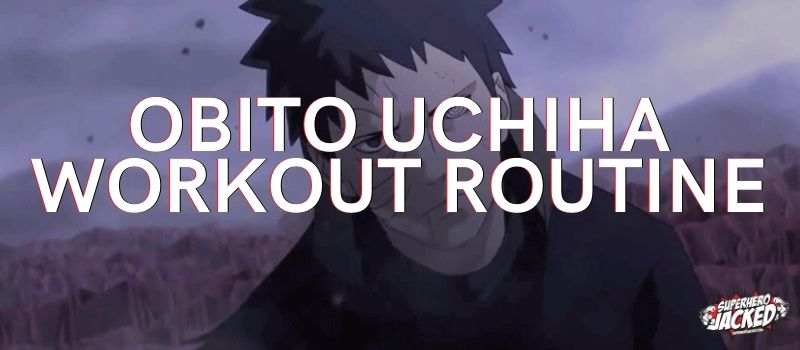 Obito Uchiha Workout Routine