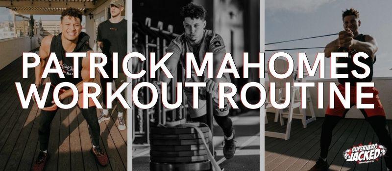 Patrick Mahomes Workout Routine