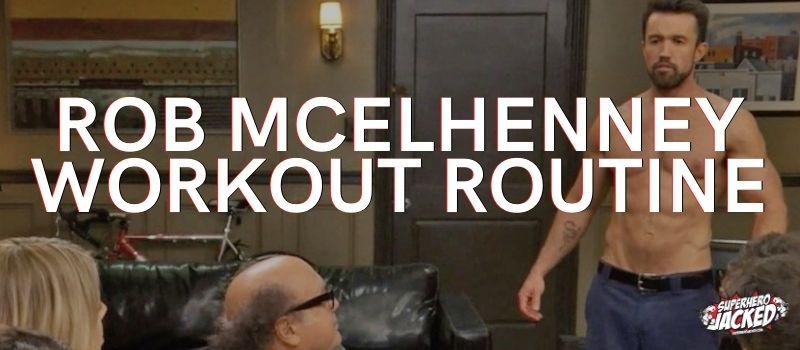 Rob McElhenney Workout Routine