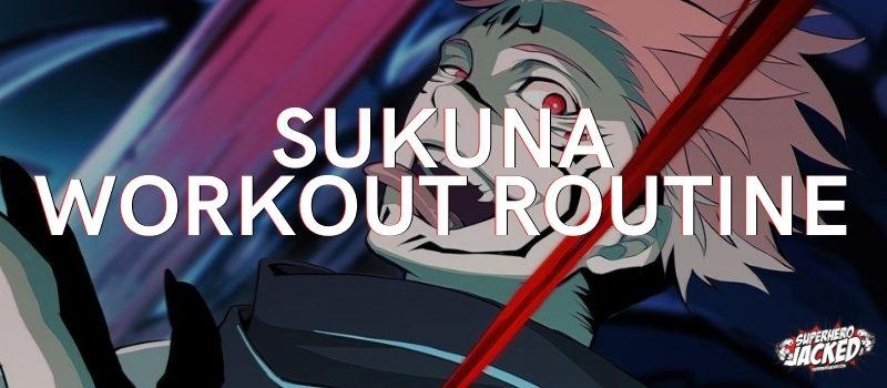 Sukuna Workout Routine