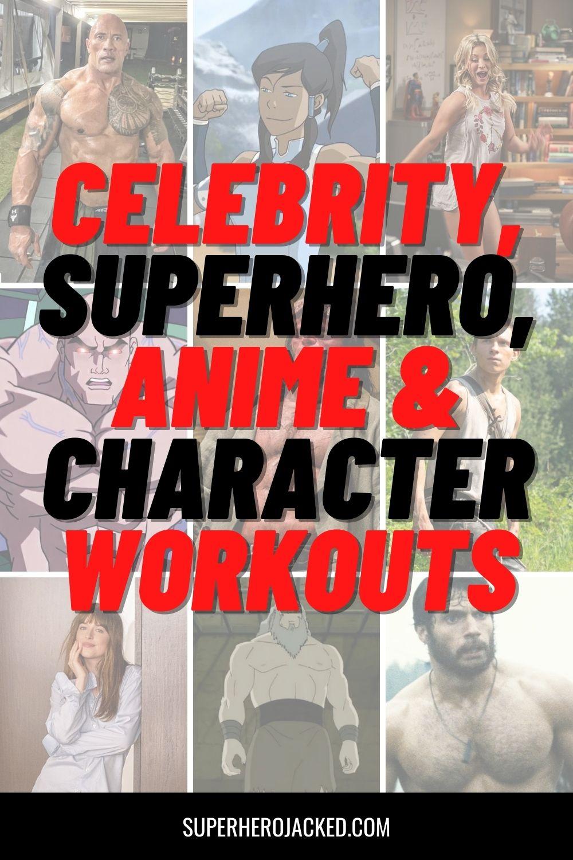 celebrity, superhero, anime & character workouts