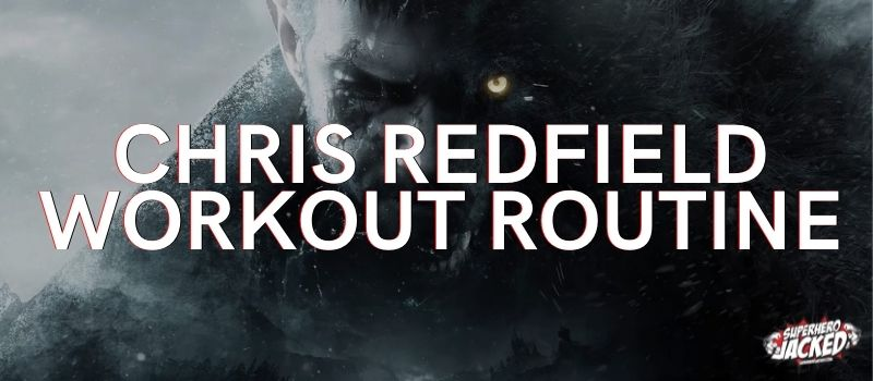 Chris Redfield Workout Routine