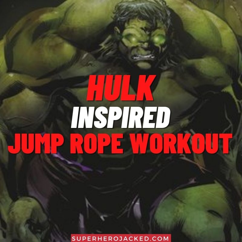 Hulk Inspired Jump Rope Workout