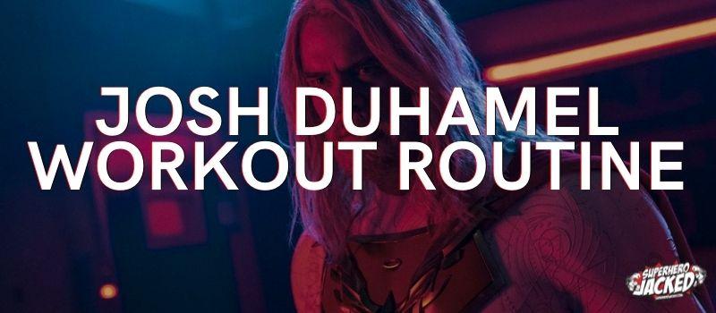 Josh Duhamel Workout Routine