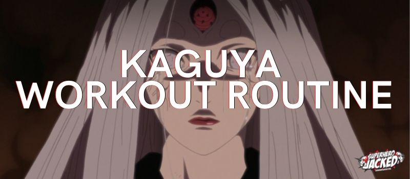 Kaguya Workout Routine