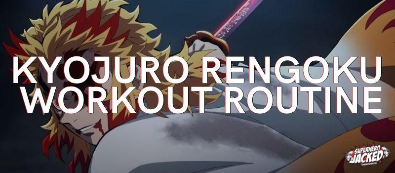 Kyojuro Rengoku Workout Routine