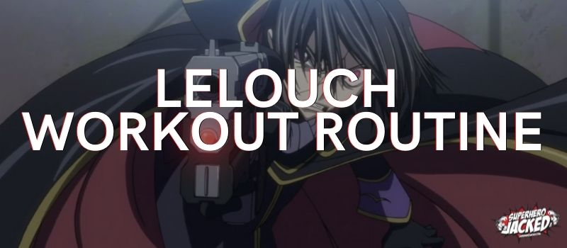 Lelouch Workout Routine
