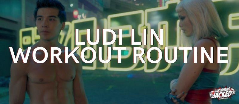 Ludi Lin Workout Routine