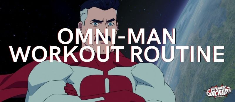Omni-Man Workout Routine