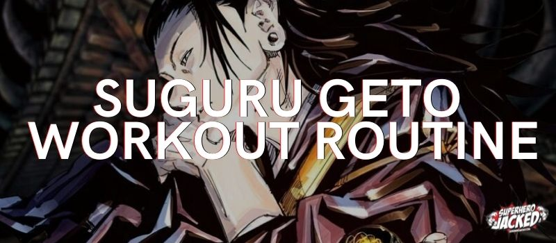 Suguru Geto Workout Routine