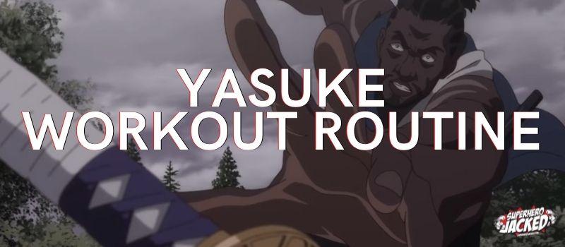 Yasuke Workout Routine