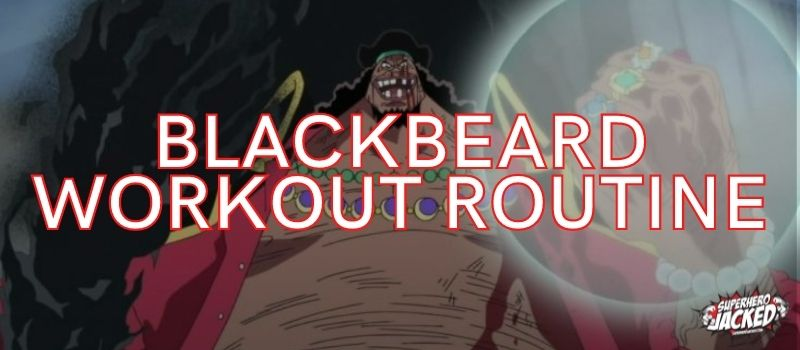 Blackbeard Workout Routine