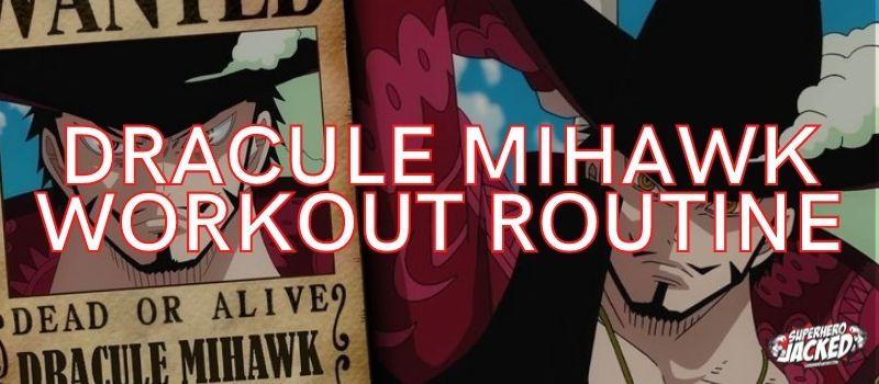 Dracule Mihawk Workout Routine