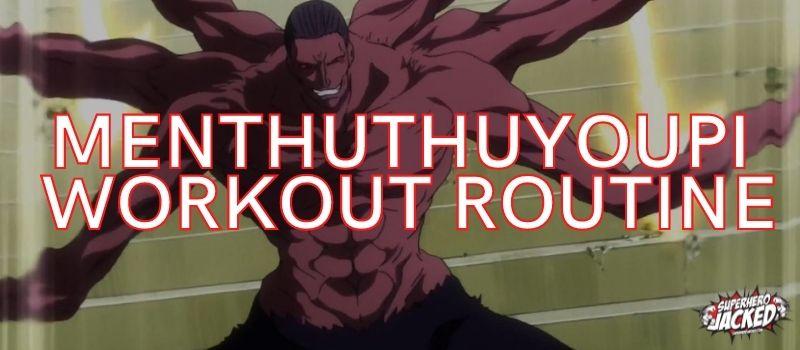 Menthuthuyoupi Workout Routine