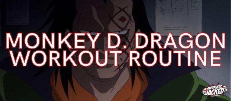 Monkey D. Dragon Workout Routine