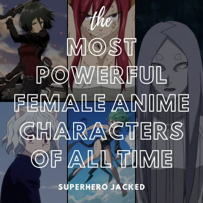 Most Powerful Female Anime Characters of All Time