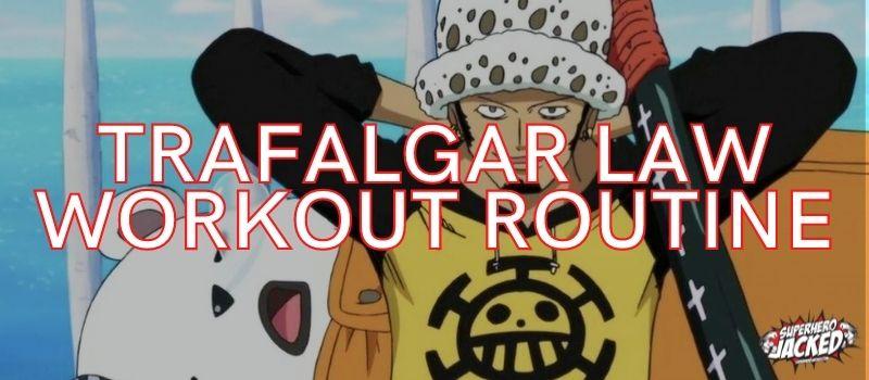 Trafalgar Law Workout Routine
