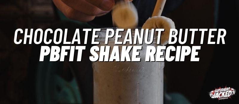 chocolate peanut butter pbFit shake recipe