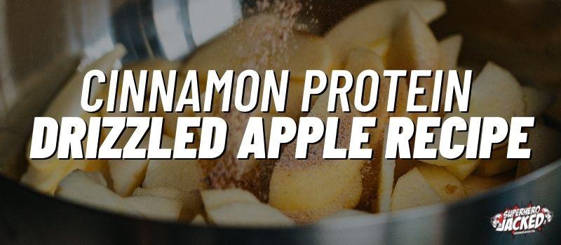 cinnamon protein drizzled apple recipe