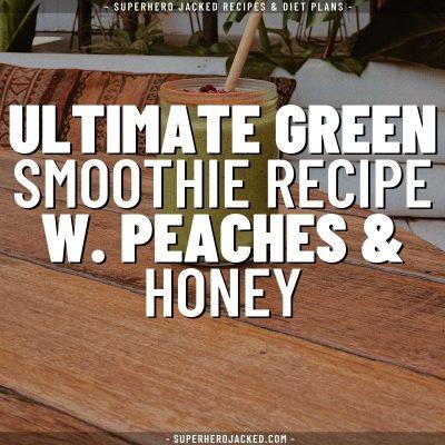 ultimate green smoothie recipe w. peaches & Honey (1)