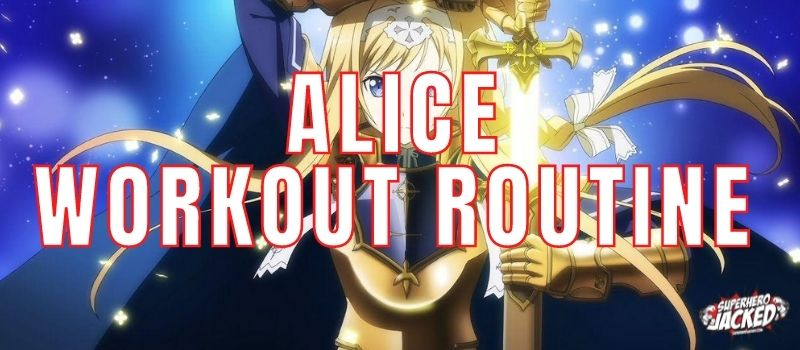 Alice Workout Routine