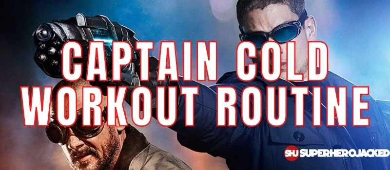 Captain Cold Workout Routine