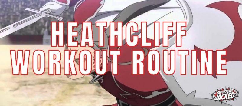 Heathcliff Workout Routine