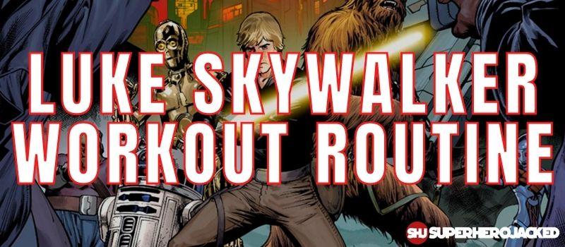 Luke Skywalker Workout Routine