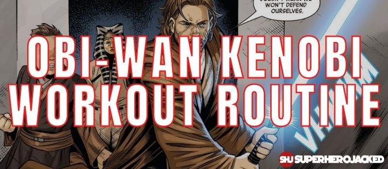 Obi-Wan Kenobi Workout Routine
