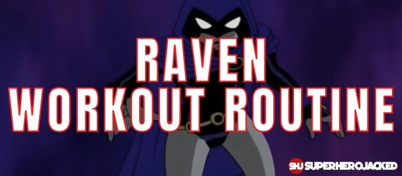 Raven Workout Routine