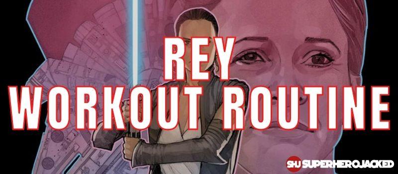 Rey Workout Routine