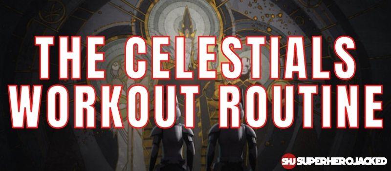 The Celestials Workout Routine